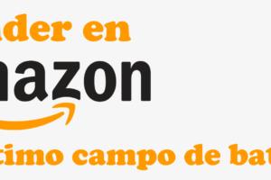 vender-en-amazon-ultimo-campo-batalla